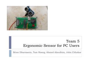 Team 5 Ergonomic Sensor for PC Users