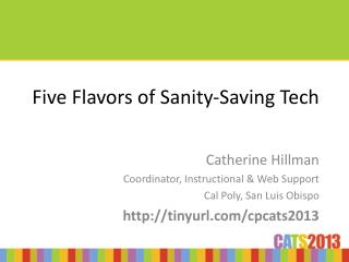 Five Flavors of Sanity-Saving Tech