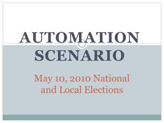 May 10, 2010 National  and Local Elections