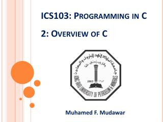 ICS103: Programming in C 2: Overview of C