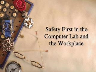 Safety First in the Computer Lab and the Workplace