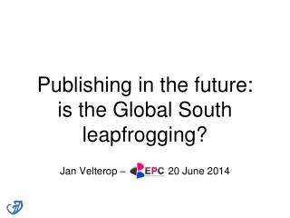 Publishing in the future: is the Global South leapfrogging?