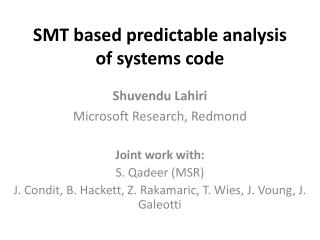 SMT based predictable analysis of systems code