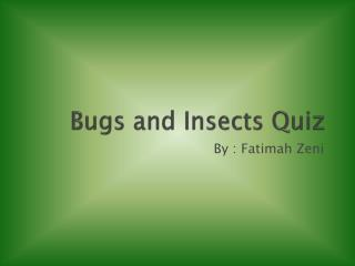 Bugs and Insects Quiz