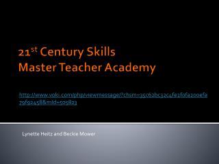 21 st  Century Skills Master Teacher  Academy