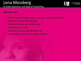 Lena  Mossberg At skabe oplevelser ved hjælp af  storytelling