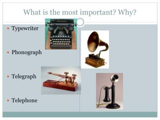 What is the most important? Why?