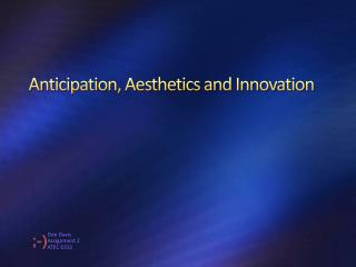 Anticipation, Aesthetics and Innovation