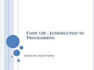 Comp 110 – Introduction to Programming