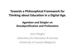 Joris  Vlieghe Laboratory for Education  & Society University  of Leuven ( Belgium )