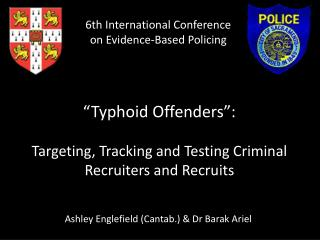 """Typhoid  Offenders "": Targeting, Tracking and Testing Criminal Recruiters and Recruits"