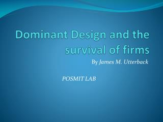 Dominant Design and the survival of firms