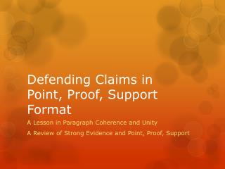 Defending Claims in  Point, Proof, Support Format