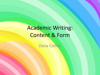 Academic Writing: Content & Form