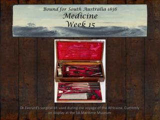Bound for South Australia 1836 Medicine  Week 15