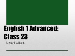 English 1 Advanced: Class  23