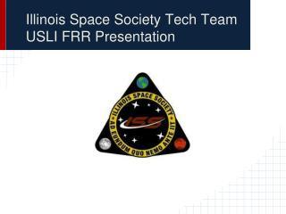 Illinois Space Society Tech Team USLI  FR R Presentation