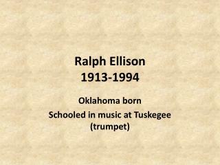 Ralph Ellison 1913-1994