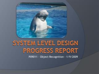 System level design progress report