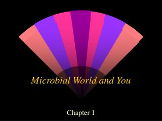 Microbial World and You