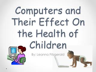 Computers and Their Effect On the Health of Children
