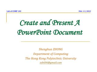 Create and Present A PowerPoint Document