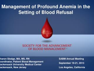 Management of Profound Anemia in the Setting of Blood Refusal