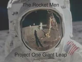 The Rocket Men Project One Giant Leap