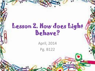 Lesson  2.  How does  Light  Behave ?