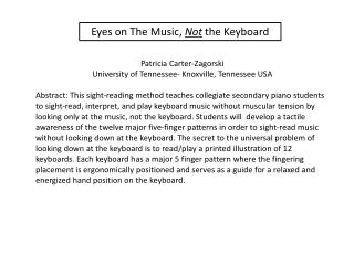 Eyes on The  M usic,  Not  the Keyboard