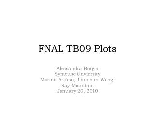 FNAL TB09 Plots