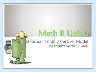 Math II Unit 6