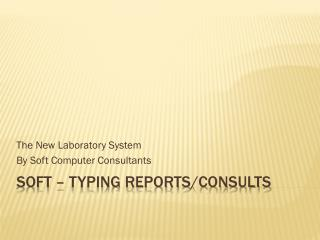 Soft – Typing reports/consults