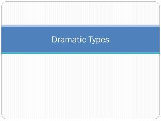 Dramatic Types