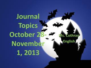 Journal Topics  October  28-November 1,  2013