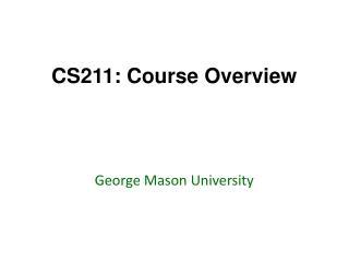 CS211: Course Overview