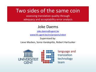 Joke Daems joke.daems@ugent.be www.lt3.ugent.be/en/projects/robot Supervised by: