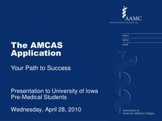 Presentation to University of Iowa Pre-Medical Students Wednesday, April 28, 2010