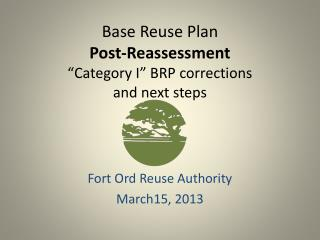 Base Reuse Plan Post-Reassessment �Category I� BRP corrections and next steps