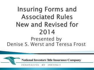 Insuring Forms and Associated Rules  New and Revised for 2014