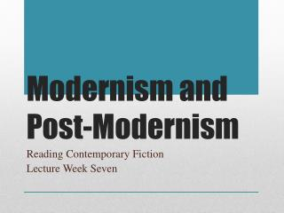 Modernism and Post-Modernism