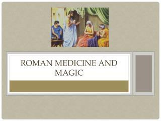 Roman Medicine and Magic