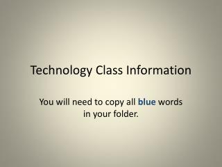 Technology Class Information