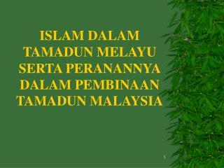 ISLAM DALAM TAMADUN MELAYU SERTA PERANANNYA DALAM PEMBINAAN ...