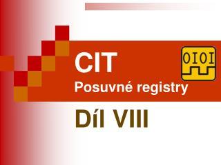 CIT Posuvné registry