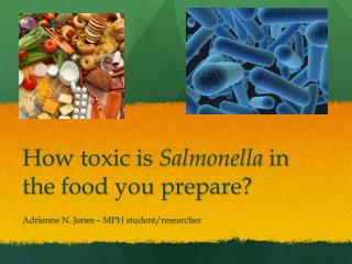 How toxic is  Salmonella  in the food you prepare?