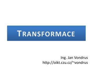 Transformace