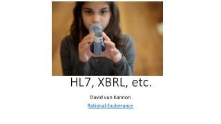 HL7, XBRL, etc.