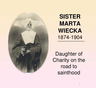 SISTER  MARTA WIECKA 1874-1904