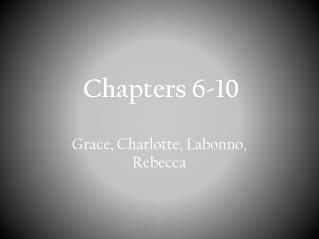 Grace, Charlotte,  Labonno , Rebecca